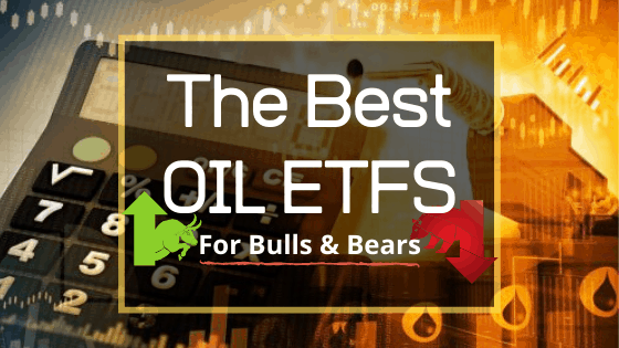 The Best Oil ETFs for Bulls and Bears