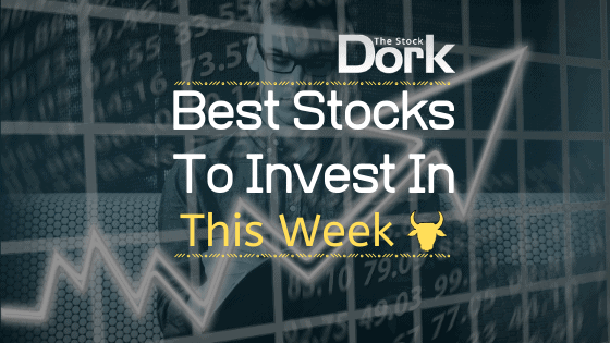 Best Stocks to Invest in This Week