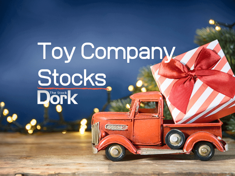Best Toy Company Stocks to Buy Now