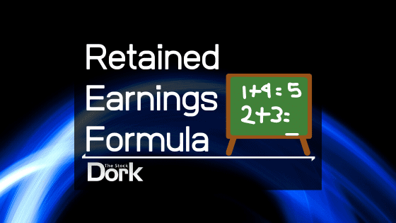 What Is The Retained Earnings Formula?