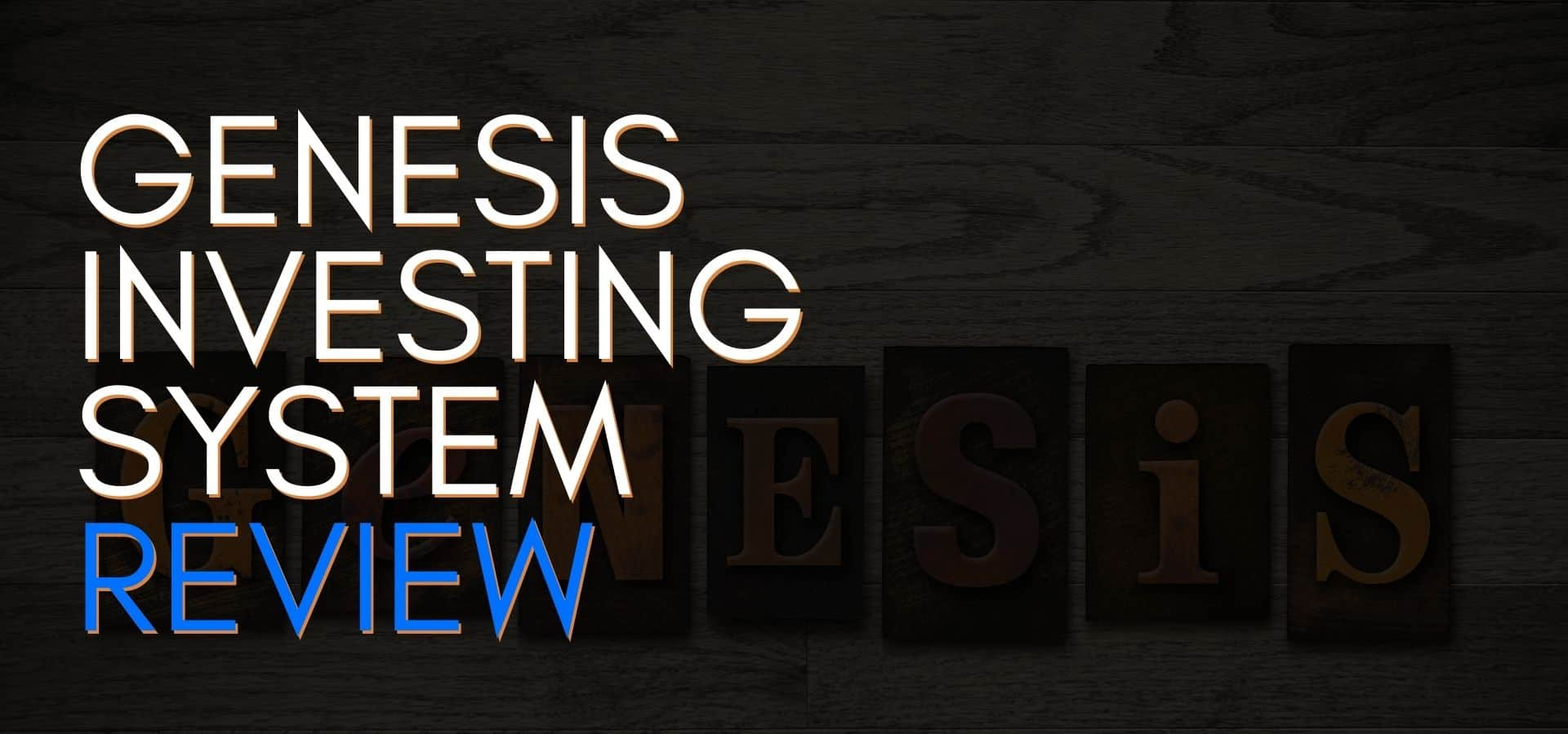 Genesis Investing System Review – Is It Just Another Scam?