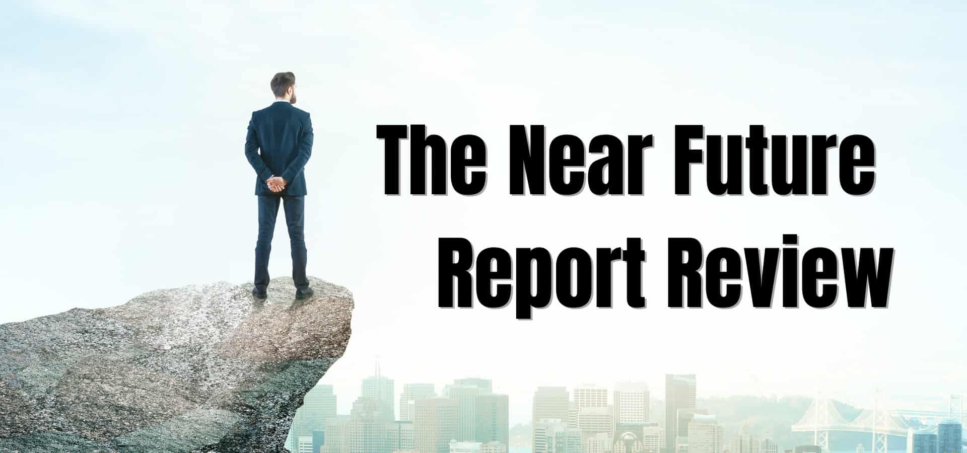 The Near Future Report Review: Is Jeff Brown A Complete Fraud?