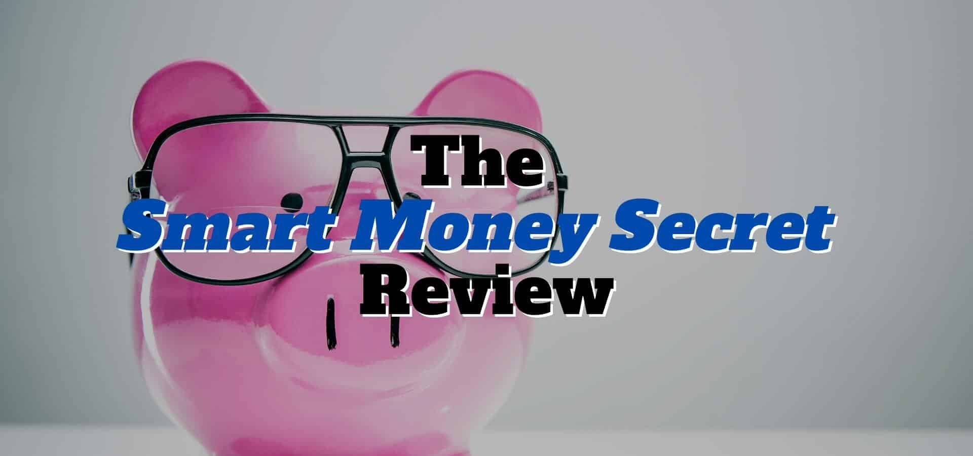Smart Money Secret Review: Is This Just Another Scam?