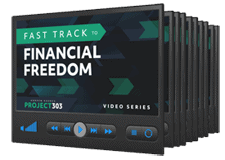 fast track to financial freedom project 303