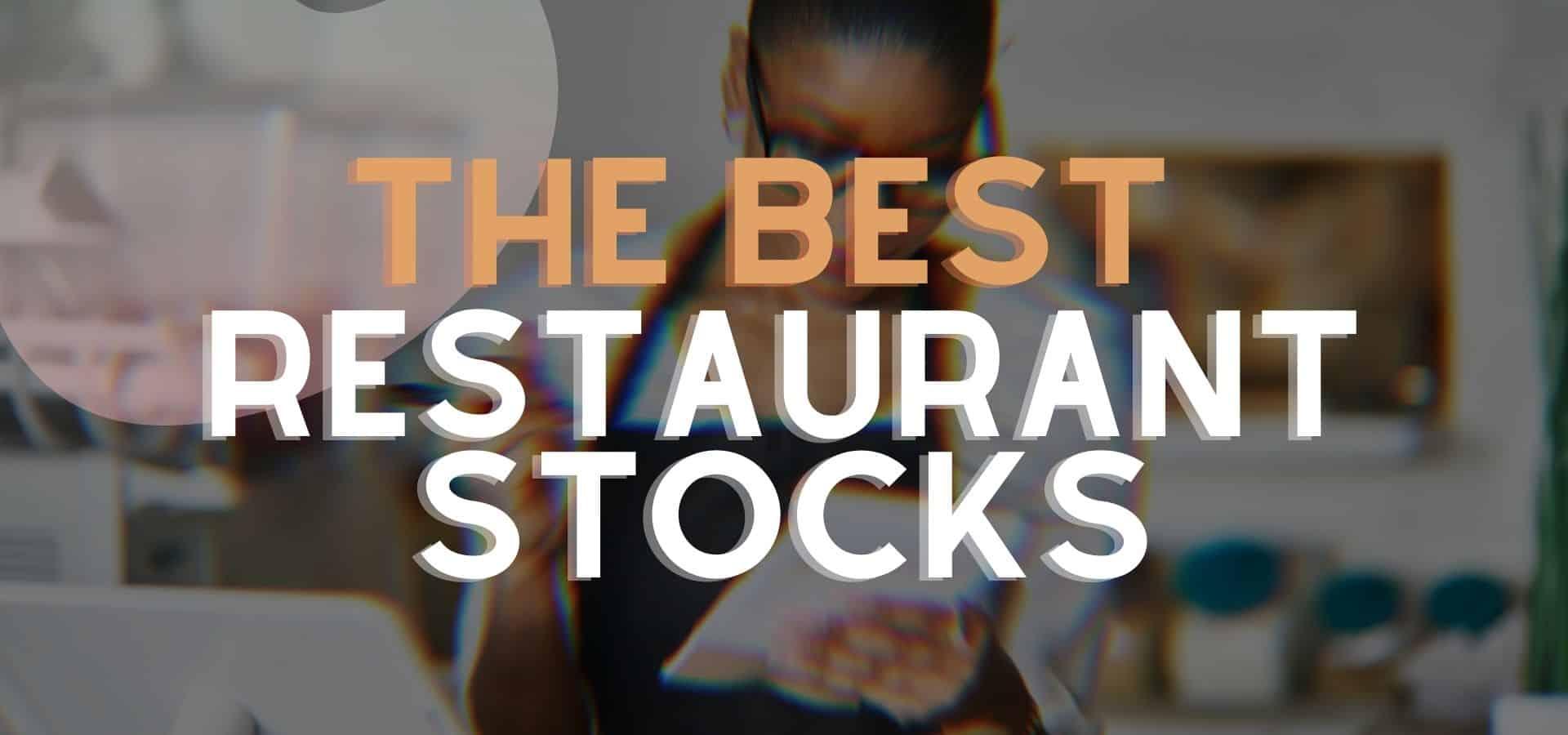 The 10 Best Restaurant Stocks To Watch In 2020