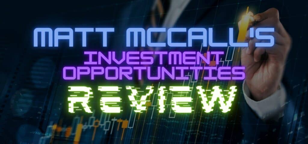 Matt McCall's Investment Opportunities Review featured