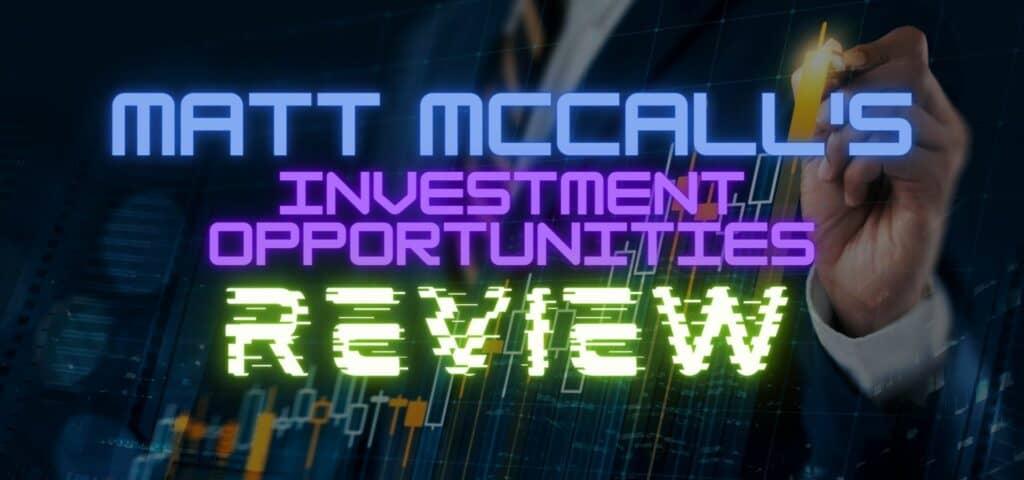 Matt McCall's Investment Opportunities Review featured