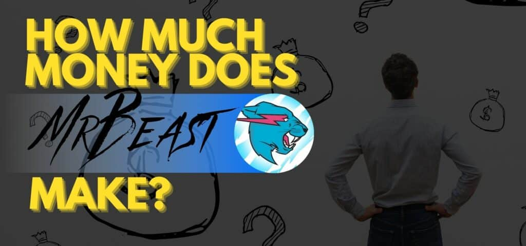 How Much Money Does MrBeast Make feature