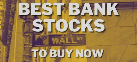 The 10 Best Bank Stocks To Invest In Right Now!