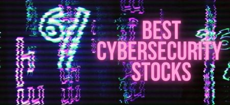 Th8 Best Cybersecurity Stocks To Watch In 2020