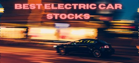 The 11 Best Electric Car Stocks To Buy Now!