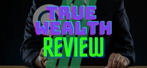 true wealth review