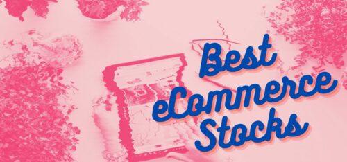 Best ecommerce stocks