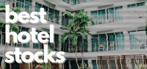 Best Hotel Stocks