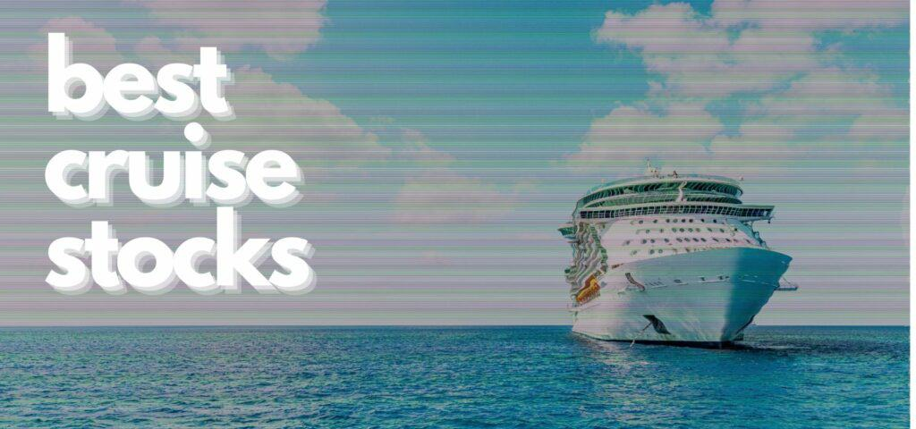 best cruise stocks