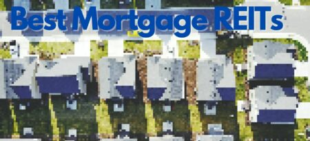 The 8 Best Mortgage REITs To Buy Right Now!
