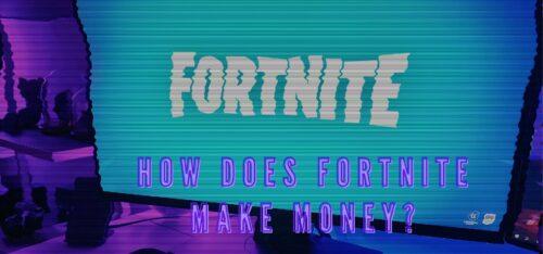 How Does Fortnite Make Money?