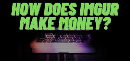 How does Imgur make money?