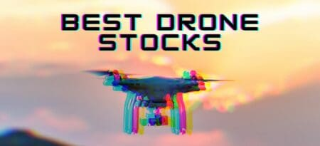 These Are The 10 Best Drone Stocks To Buy Right Now!