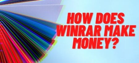 How Does WinRAR Make Money & Everything Else You Should Know