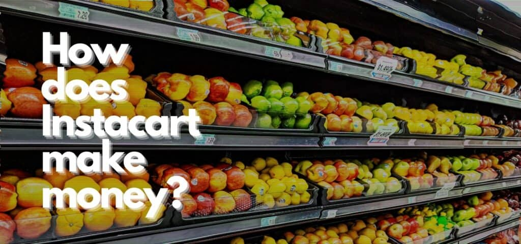 How does Instacart make money