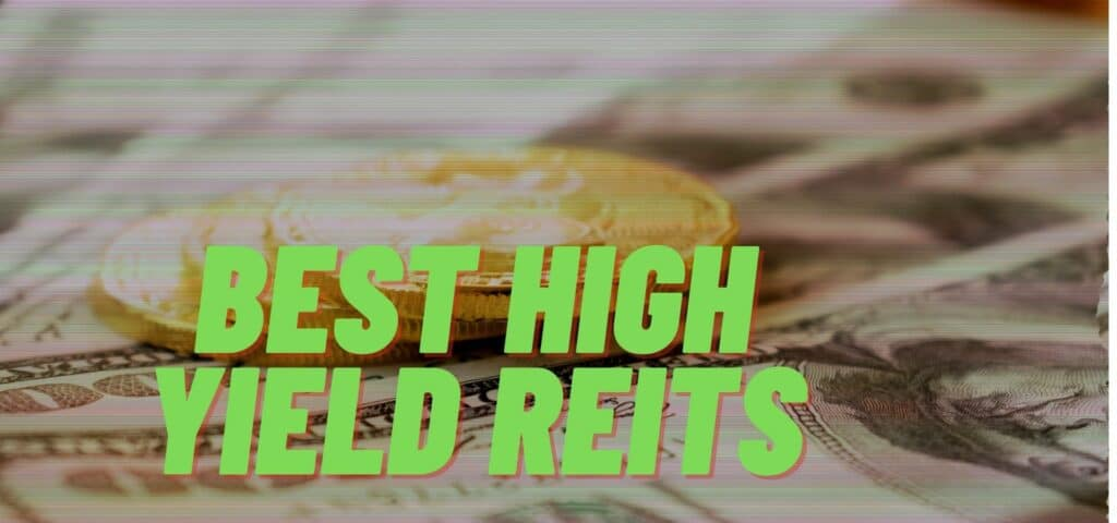 Best High Yield REITs
