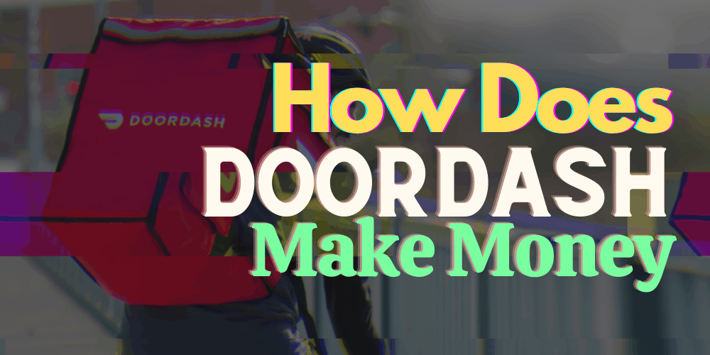 how does doordash make money