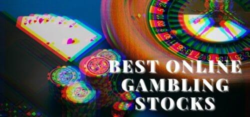 best online gambling stocks