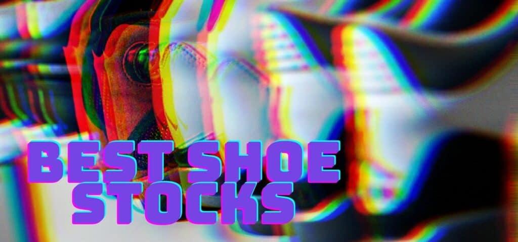 Best Shoe Stocks