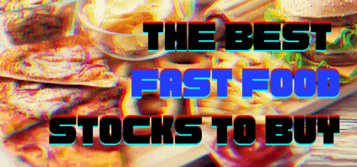 the best fast food stocks to buy