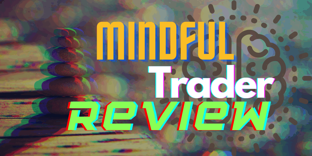 mindful trader review featured