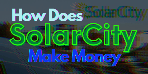 how does solarcity make money featured