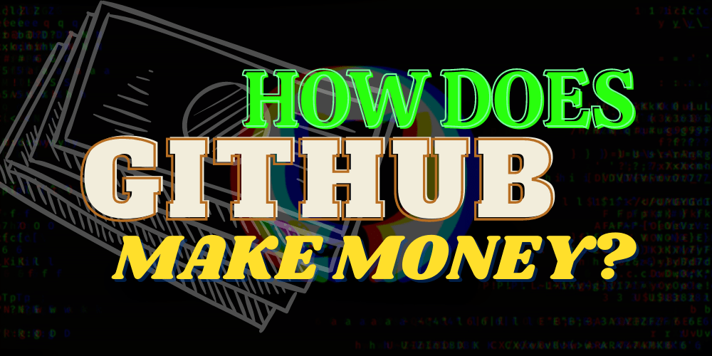 how github makes money featured