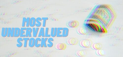 Most Undervalued Stocks