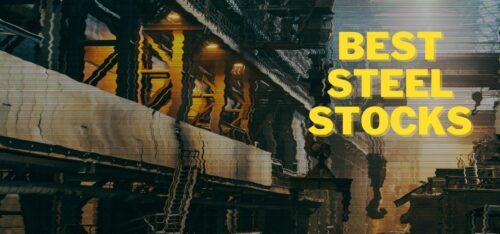 Best Steel Stocks