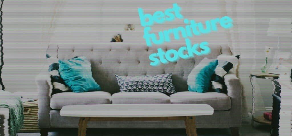 best furniture stocks