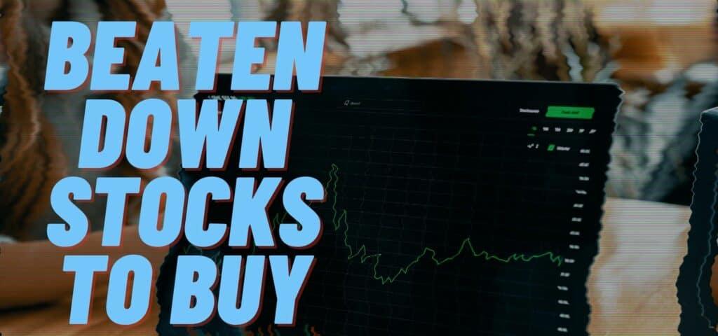 Beaten Down Stocks