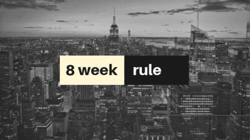 8 week hold rule