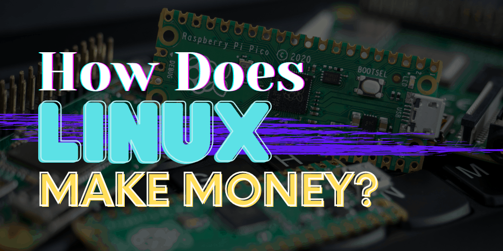 How Does Linux Make Money