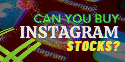 Can You Buy Instagram Stock?