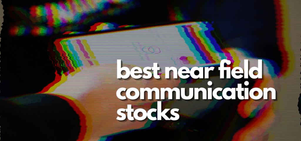 best near field communication stocks