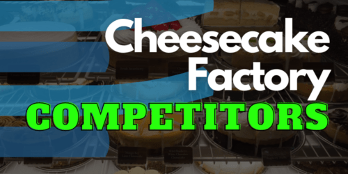 Cheesecake Factory Competitors