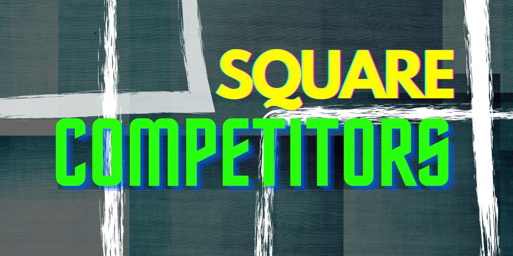 Square Competitors