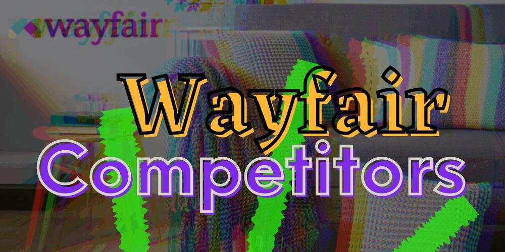 Wayfair Competitors
