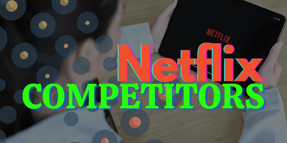 Netflix Competitors