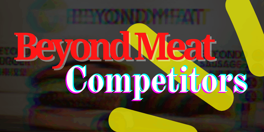 Beyond Meat Competitors