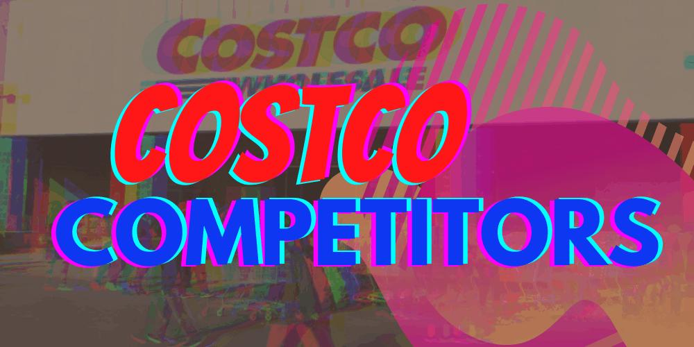 Costco Competitors