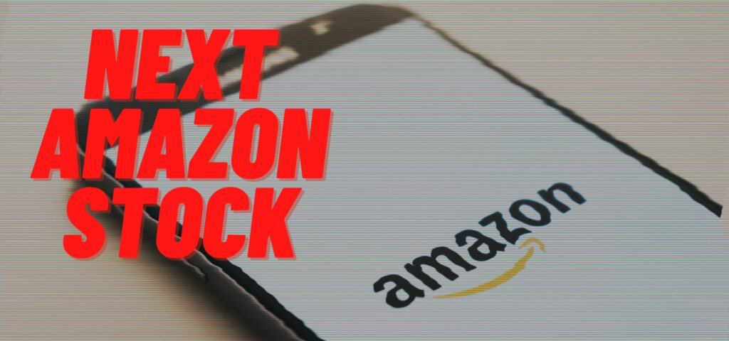 Next Amazon Stock