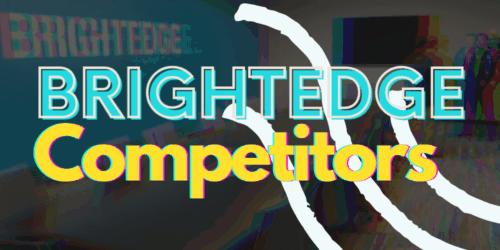Brightedge Competitors