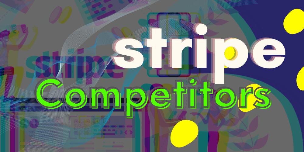 Stripe Competitors